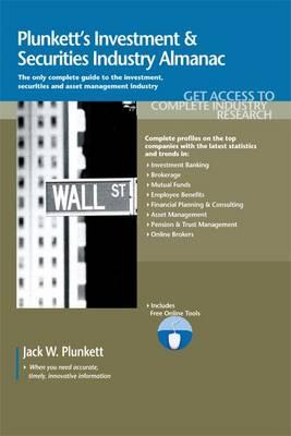 Plunkett's Investment & Securities Industry Almanac 2011: Investment & Securities Industry Market Research, Statistics, Trends & Leading Companies (Paperback)