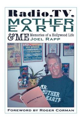 Radio, Tv, Mother Earth & Me: Memories of a Hollywood Life (Paperback)
