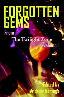 Forgotten Gems from the Twilight Zone Volume 1 (Paperback)