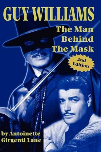 Guy Williams: The Man Behind the Mask (Paperback)