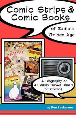 Comic Strips & Comic Books of Radio's Golden Age (Paperback)