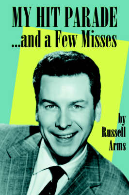 My Hit Parade...and a Few Misses (Paperback)