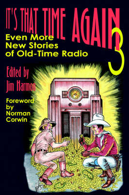 It's That Time Again 3: Even More New Stories of Old-Time Radio (Paperback)