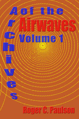 Archives of the Airwaves Vol. 1 (Paperback)
