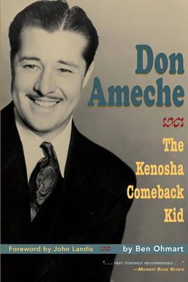 Don Ameche: The Kenosha Comeback Kid (Paperback)