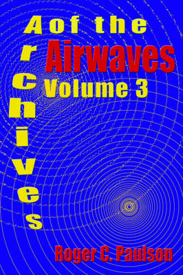 Archives of the Airwaves Vol. 3 (Paperback)
