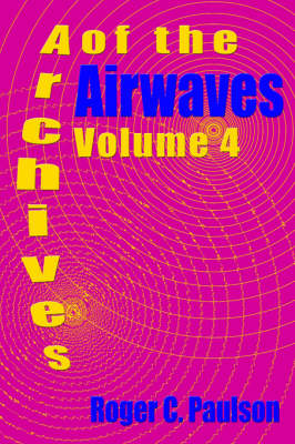 Archives of the Airwaves Vol. 4 (Paperback)