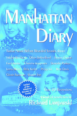 Manhattan Diary: Twelve Never Before Related Stories (Paperback)