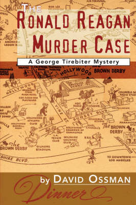 The Ronald Reagan Murder Case: A George Tirebiter Mystery (Paperback)