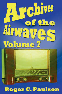Archives of the Airwaves Vol. 7 (Paperback)