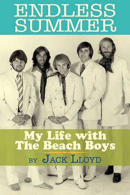 Endless Summer: My Life with the Beach Boys (Paperback)