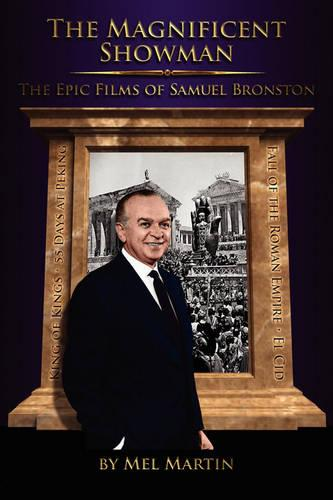 The Magnificent Showman the Epic Films of Samuel Bronston (Paperback)