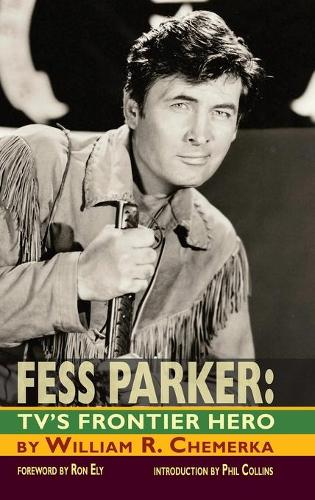 Fess Parker: TV's Frontier Hero (Hardback)
