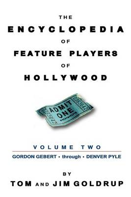 The Encyclopedia of Feature Players of Hollywood, Volume 2 (Paperback)