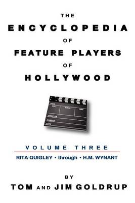 The Encyclopedia of Feature Players of Hollywood, Volume 3 (Paperback)