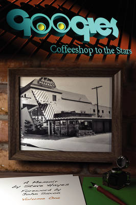 Googies, Coffee Shop to the Stars Vol. 1 (Paperback)