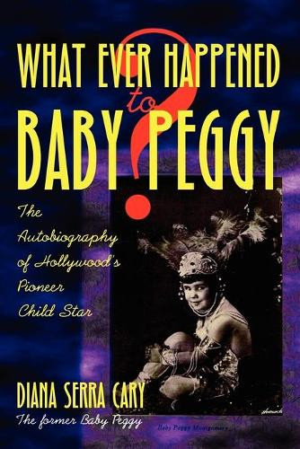 Whatever Happened to Baby Peggy? (Paperback)