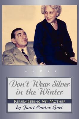 Don't Wear Silver in the Winter (Paperback)