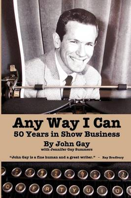 Any Way I Can - Fifty Years in Show Business (Paperback)