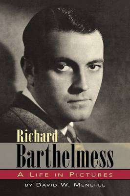 Richard Barthelmess - A Life in Pictures (Paperback)
