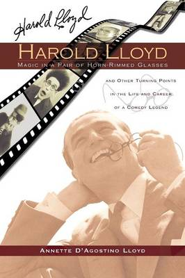 Harold Lloyd - Magic in a Pair of Horn-Rimmed Glasses (Paperback)