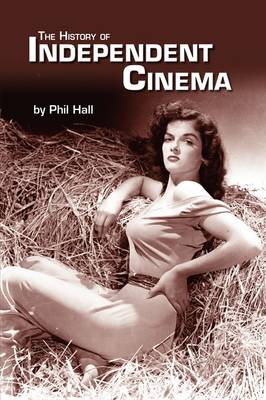 The History of Independent Cinema (Paperback)