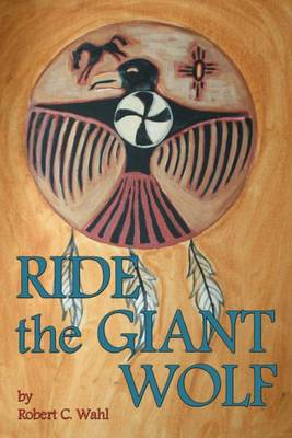 Ride the Giant Wolf (Paperback)