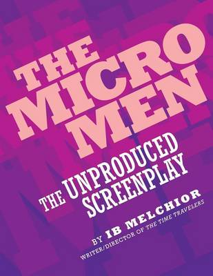 The Micro Men: The Unproduced Screenplay (Paperback)