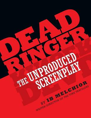 Dead Ringer: The Unproduced Screenplay (Paperback)