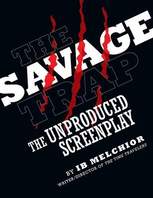 The Savage Trap: The Unproduced Screenplay (Paperback)