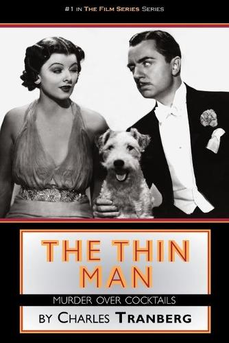 The Thin Man Films Murder Over Cocktails - Film Series (Paperback)
