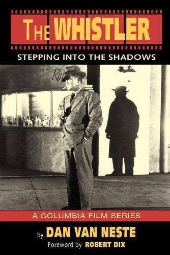 The Whistler: Stepping Into the Shadows the Columbia Film Series (Paperback)