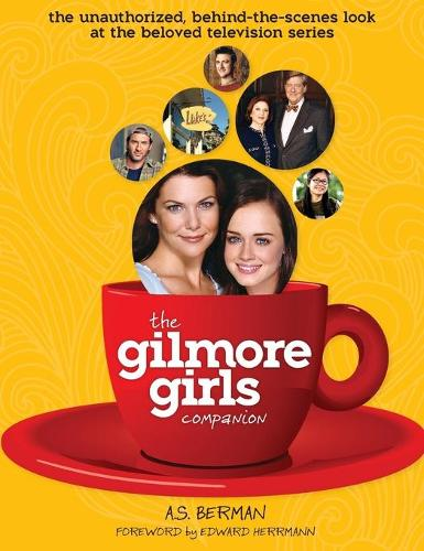 The Gilmore Girls Companion (Hardback) (Hardback)
