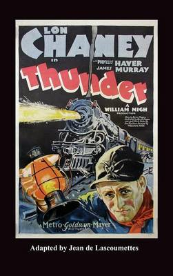 Thunder - Starring Lon Chaney (Hardback) (Hardback)