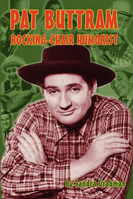 Pat Buttram: The Rocking-Chair Humorist (Paperback)