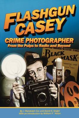 Flashgun Casey, Crime Photographer: From the Pulps to Radio and Beyond (Paperback)