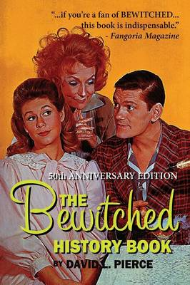 The Bewitched History Book - 50th Anniversary Edition (Paperback)