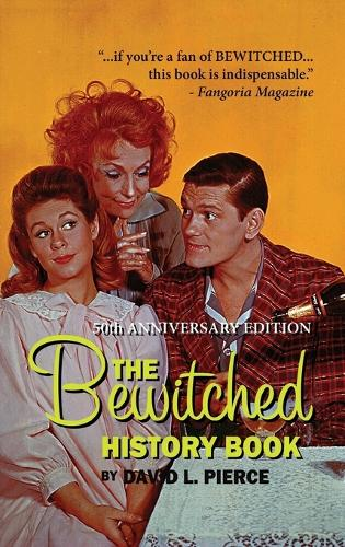 The Bewitched History Book - 50th Anniversary Edition (Hardback0 (Hardback)