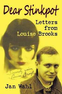 Dear Stinkpot: Letters from Louise Brooks (Paperback)