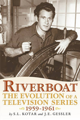 Riverboat: The Evolution of a Television Series, 1959-1961 (Paperback)