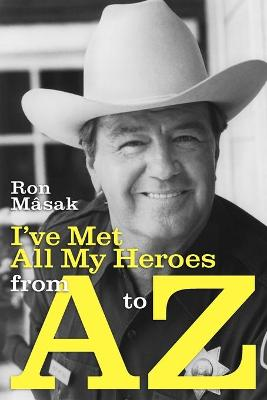 I've Met All My Heroes from A to Z (Paperback)