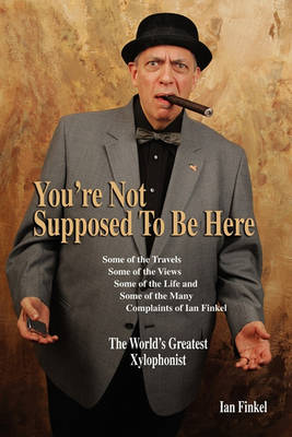 You're Not Suppose to Be Here (Paperback)
