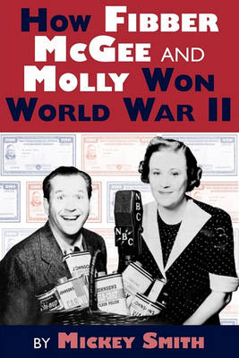 How Fibber McGee and Molly Won World War II (Paperback)