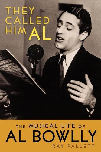 They Called Him Al: The Musical Life of Al Bowlly (Paperback)