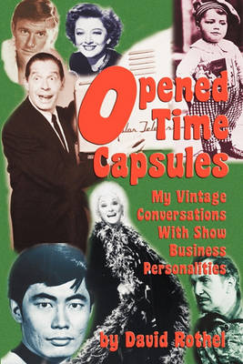 Opened Time Capsules: My Vintage Conversations with Show Business Personalities (Paperback)