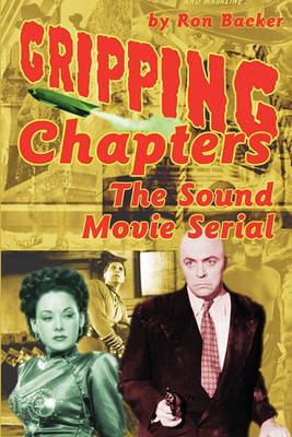 Gripping Chapters: The Sound Movie Serial (Paperback)