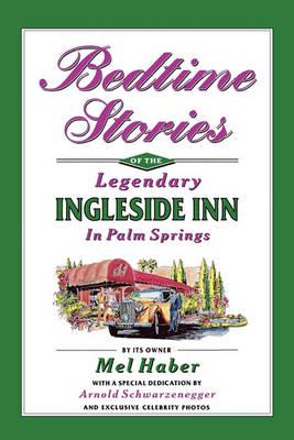 Bedtime Stories of the Legendary Ingleside Inn in Palm Springs (Paperback)