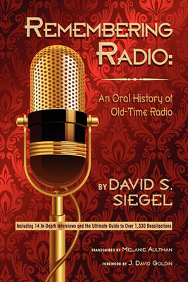 Remembering Radio: An Oral History of Old-Time Radio (Paperback)