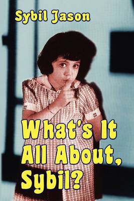 What's It All About, Sybil? the Sybil Jason International Fan Club (Paperback)