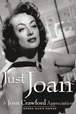 Just Joan: A Joan Crawford Appreciation (Paperback)
